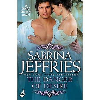 The Danger of Desire by Sabrina Jeffries - 9781472245380 Book