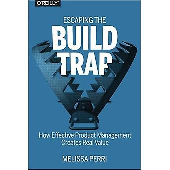 Escaping the Build Trap by Escaping the Build Trap - 9781491973790 Bo