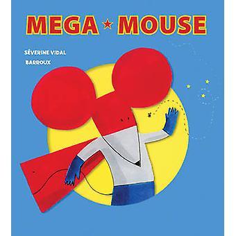 Mega Mouse by Severine Vidal - Barroux - 9781770856554 Book