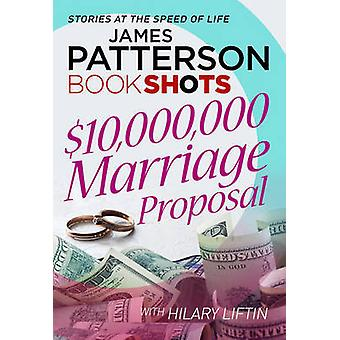 $10 -000 -000 Marriage Proposal - Bookshots by James Patterson - 97817