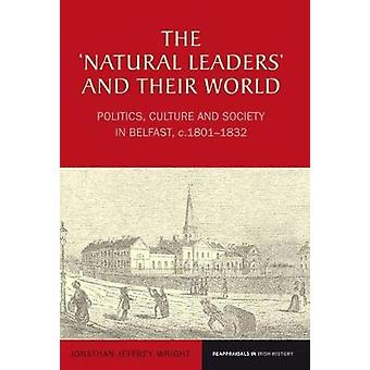 The 'Natural Leaders' and Their World - Politics - Culture and Society