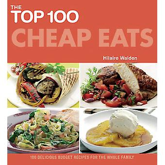 The Top 100 Cheap Eats - Delicious Recipes for All the Family by Hilai