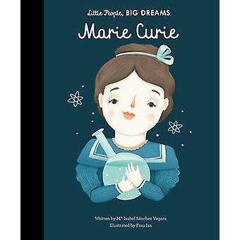 Marie Curie by Isabel Sanchez Vegara - Frau Isa - 9781847809612 Book