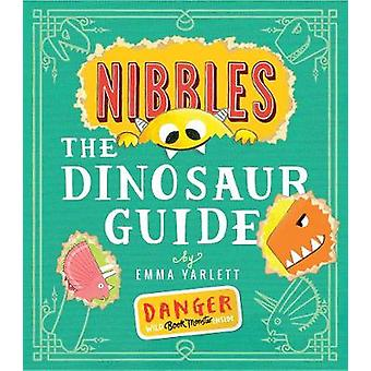 Nibbles - The Dinosaur Guide by Emma Yarlett - 9781848696921 Book