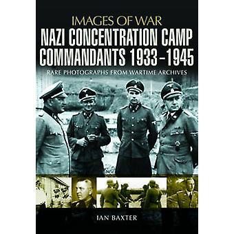Nazistiske koncentration lejr kommandanter 1933-1945 af Ian Baxter - 9781781