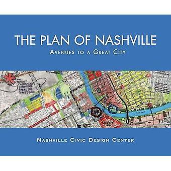 Le Plan de Nashville - Avenues pour une grande ville par Mark Schimmenti - C