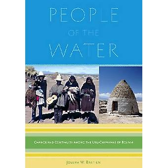 People of the Water - Change and Continuity Among the Uru-Chipayans of