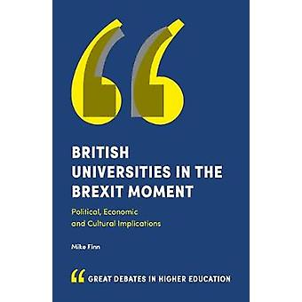 British Universities in the Brexit Moment - Political - Economic and C