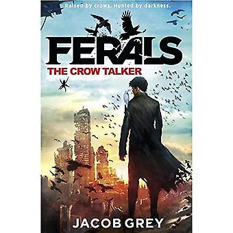 Den Crow Talker (Ferals, bok 1)