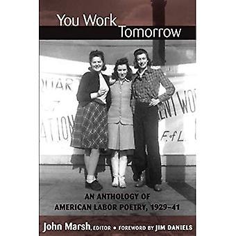 Arbetar du i morgon: En antologi av amerikanska Labor poesi, 1929-41 (klass: kultur)