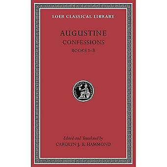 Confessions: Volume I: 1 (Loeb Classical Library)