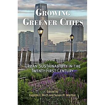 Voksende grønnere byer: Urban bærekraft i det tjueførste århundret (by i det tjueførste århundret)