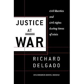 Gerechtigkeit im Krieg: bürgerliche Freiheiten und Bürgerrechte in Zeiten der Krise