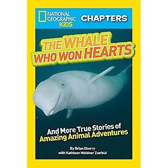 Der Wal, die Herzen erobert!: und mehr wahre Geschichten von Abenteuer mit Tieren (National Geographic Kids Kapitel)