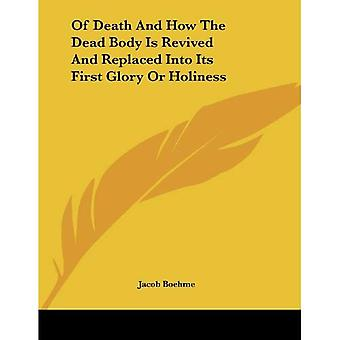 Of Death and How the Dead Body Is Revived and Replaced into Its First Glory or Holiness