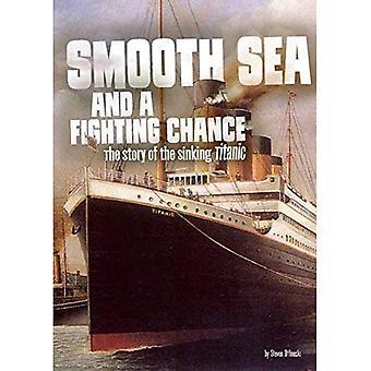 Gładkie morze i szansę walki: historia zatonięcia Titanica (splątane historia)