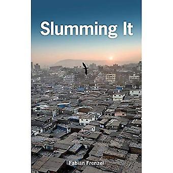 Slumming It