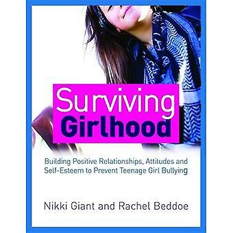 Girlhood survivant: Établir des relations positives, les Attitudes et l'estime de soi pour prévenir l'adolescente intimidation
