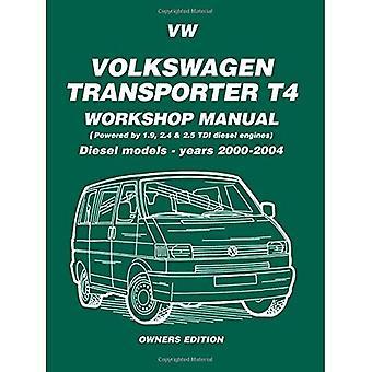 Volkswagen Transporter T4 Workshop Manual Diesel 2000 on: Diesel Models - Years 2000 on (Diesel Models 2000 on)