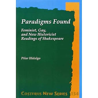 Paradigms Found: Feminist, Gay, and New Historicist Readings of Shakespeare: Feminist, Gay and New Historist Readings...