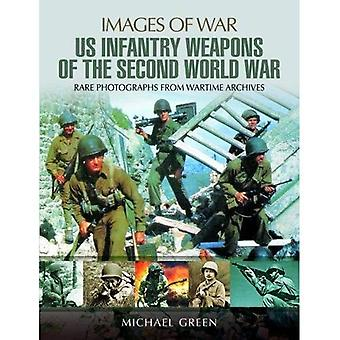 United States Infantry Weapons of the Second World War (Images of War)