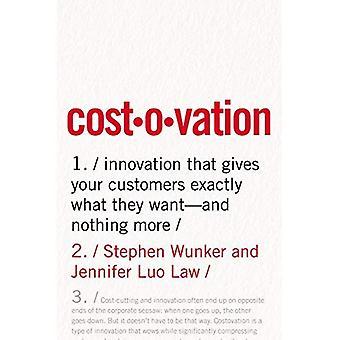 Costovation: Innovationen, die Ihre Kunden genau das, was sie wollen-- und nichts mehr