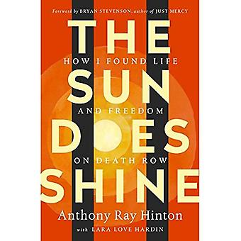 Solen skinne: Hvordan jeg fant liv og frihet på dødscelle (Oprah's Book Club sommer 2018 utvalg)