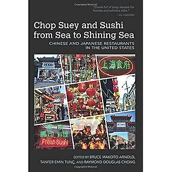 Chop Suey and Sushi from Sea to Shining Sea: Chinese and Japanese Restaurants in the United States (Food and Foodways)