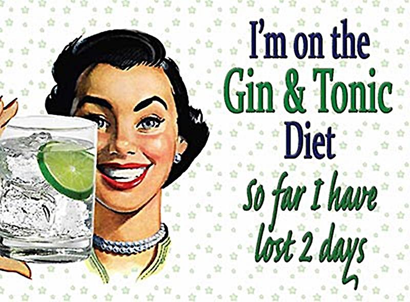 I'm On The Gin & Tonic Diet... funny metal sign (og 2015)