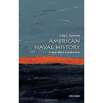 História Naval Americana - uma introdução muito curta por Craig L. Symonds