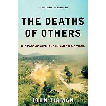 Mortes dos outros, o destino dos civis nas Américas guerras por Tirman & John