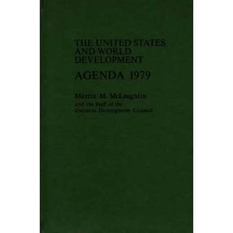 Verenigde Staten en de ontwikkelingsagenda van de wereld 197879 door McLaughlin & Martin Michael