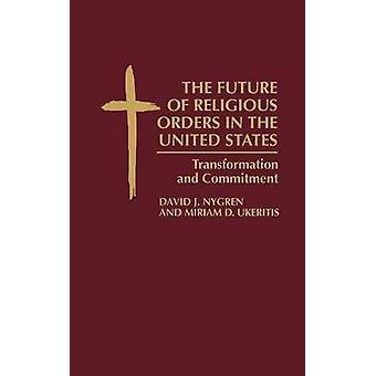 Framtiden för religiösa samfund i USA omvandling och engagemang av Nygren & David J.