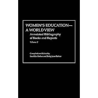 Womens Education a World View Annotated Bibliography of Books and Reports by Parker & Franklin