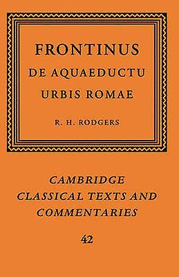 Frontinus de Aquaeductu Urbis Romae by Rodgers & R. H.