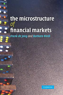 The Microstructure of Financial Markets by De Jong & Frank