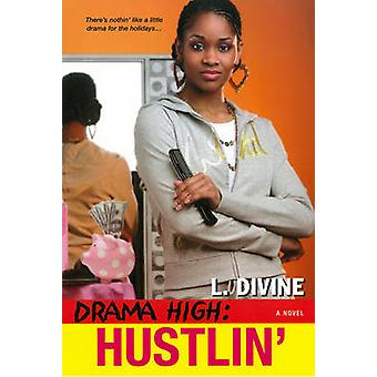 Drama High Hustlin by Divine & L.