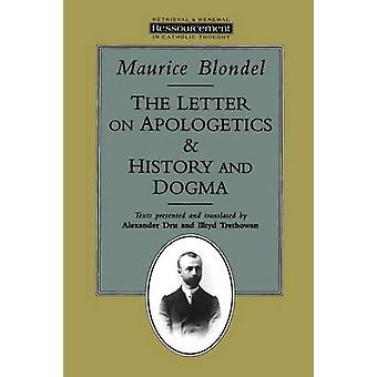The Letter on Apologetics  History and Dogma by Blondel & Maurice