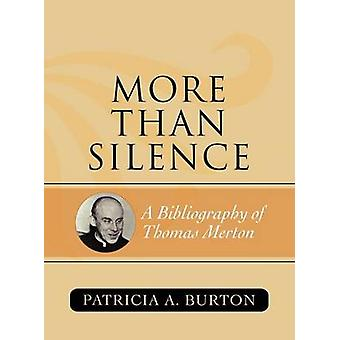 More Than Silence A Bibliography of Thomas Merton by Burton & Patricia A.