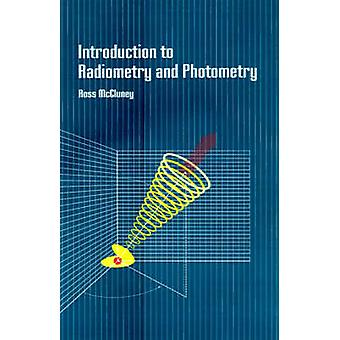 Introduction to Radiometry and Photometry by McCluney & William Ross