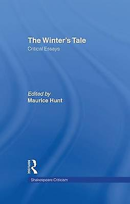 The Winters Tale  Critical Essays by Hunt & Maurice