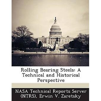 Rolling Bearing Steels A Technical and Historical Perspective by NASA Technical Reports Server NTRS