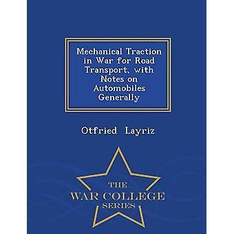 Mechanische Traktion im War for Road Transport mit Hinweisen auf Automobile in der Regel War College-Serie von Layriz & Otfried