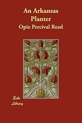 An Arkansas Planter by Read & Opie Percival
