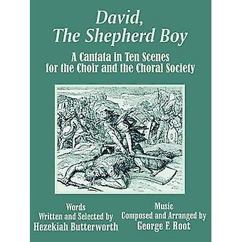 David la berger garçon A cantate en dix scènes pour le choeur et la chorale de Butterworth & Ézéchias