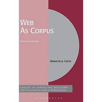 Web As Corpus by Gatto & Maristella