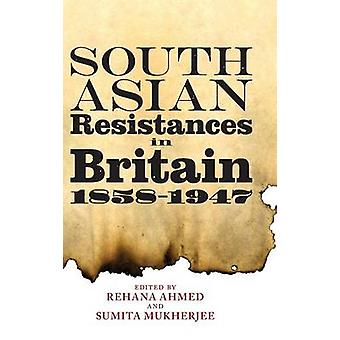 South Asian Resistances in Britain 1858  1947 by Ahmed & Rehana