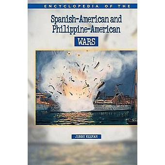 Encyclopedia of the SpanishAmerican  PhilippineAmerican Wars by Keenan & Jerry