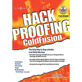 Hack Proofing Coldfusion The Only Way to Stop a Hacker Is to Think Like One by Meyer & Greg