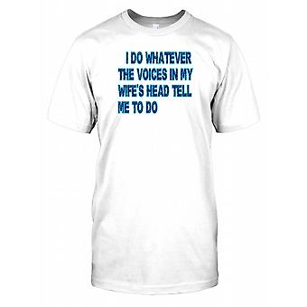 I Do Whatever The Voices In My Wife's Head Tell Me To Do - Funny Quote Kids T Shirt